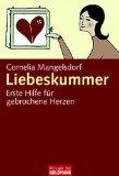 Cornelia Mangelsdorf Liebeskummer: Erste Hilfe für gebrochene Herzen