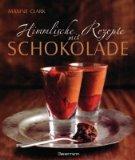 Himmlische Rezepte mit Schokolade - Bei Amazon ansehen