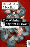 Michael Lukas Moeller - Die Wahrheit beginnt zu zweit: Das Paar im Gespräch
