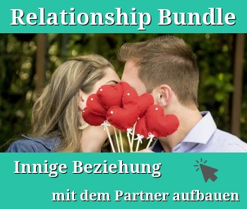 Relationship Bundle - Innige Beziehung mit dem Partner aufbauen.